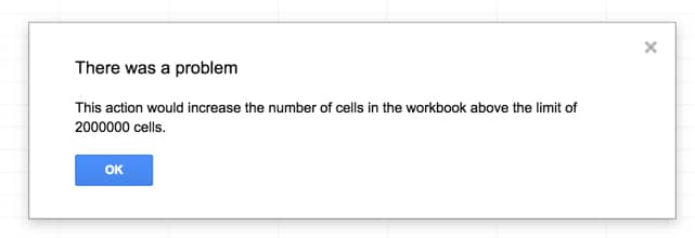 Google Sheets size limit error messageGoogle Sheets size limit error message
